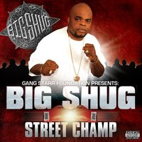 Street Champ — Big Shug