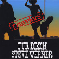 Travelers — Fur Dixon and Steve Werner