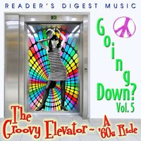 Going Down? Vol. 5: The Groovy Elevator -- A '60s Ride — сборник