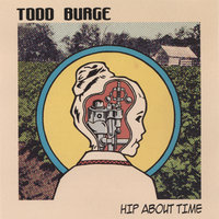 Hip About Time — Todd Burge