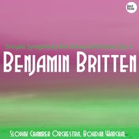 Britten: Simple Symphony for String Orchestra Op. 4 — Slovak Chamber Orchestra & Bohdan Warchal