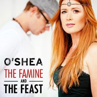 The Famine and the Feast — O'Shea