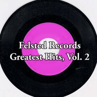 Felsted Records Greatest Hits, Vol. 2 — сборник