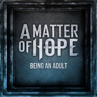 Being an Adult - Single — A Matter of Hope