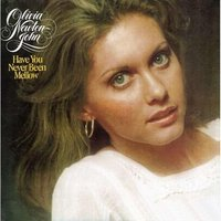 Have You Never Been Mellow — Olivia Newton-John
