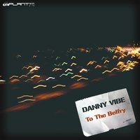 To the Belfry — Danny Vibe
