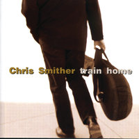 Train Home — Chris Smither