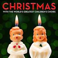 Christmas with the World's Greatest Children's Choirs — сборник