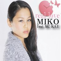 Real Love (feat. MC Kay) - Single — Miko feat. McKay