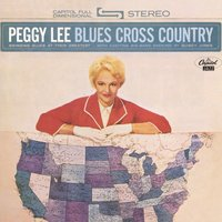 Blues Cross Country — Peggy Lee, Quincy Jones, Quincy Jones And His Orchestra