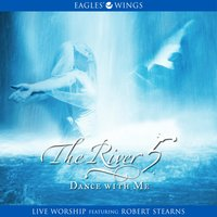 The River 5: Dance With Me — Robert Stearns