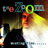 Wasting Time — The Zoom & Sam Flastic Hughes