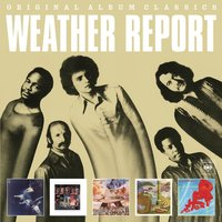 Original Album Classics — Weather Report