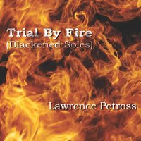 Trial By Fire (Blackened Soles) — Lawrence Petross