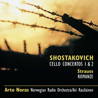 Shostakovich: Cello Cti 1 & 2 * R Strauss: Romance in F — Noras, A and Norwegian Radio Orchestra and Rasilainen, Ari