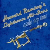 Easily Stop Time — Howard Rumsey's Lighthouse All-Stars