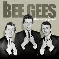 The Early Years - The Bee Gees — Bee Gees