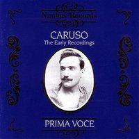 Prima Voce: Caruso - The Early Recordings — Enrico Caruso