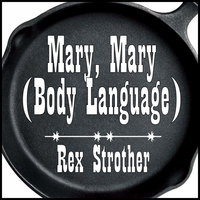 Mary, Mary (Body Language) — Rex Strother