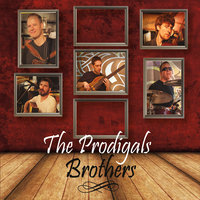 Brothers — The Prodigals