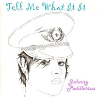 Tell Me What It Is (I Need to Know) [feat. Same] — Same, Johnny Peddletrax