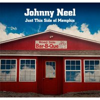 Just This Side of Memphis — Johnny Neel