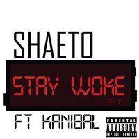 Stay Woke — Kanibal, Shaeto