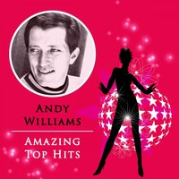 Amazing Top Hits — Andy Williams
