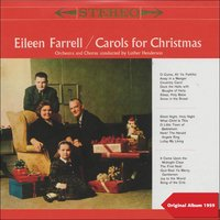 Carols for Christmas — Франц Грубер, Феликс Мендельсон, Eileen Farrell, Luther Henderson and His Orchestra