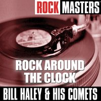 Rock Masters: Rock Around The Clock — Bill Haley & The Comets