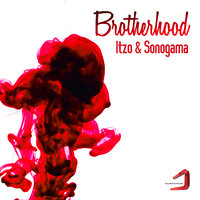 Brotherhood — Sonogama, Itzo