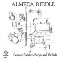 Granny RIddle's Songs and Ballads — Almeda Riddle
