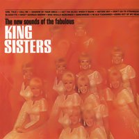 The New Sounds of the Fabulous King Sisters — The King Sisters