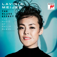The Glass Effect (The Music of Philip Glass & Others) — Lavinia Meijer