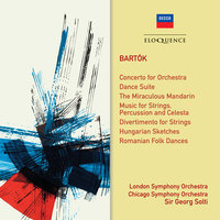 Bartok: Orchestral Works — London Symphony Orchestra (LSO), Chicago Symphony Orchestra, Georg Solti