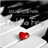 Feel the Fire — Sound Club Mafia