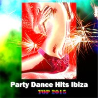Party Dance Hits Ibiza Top 2015 — сборник