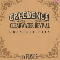 Creedence Clearwater Revival Greatest Hits — Flash 5