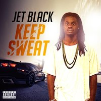 Keep Sweat (feat. Young Authur) — Jet Black