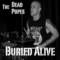 Buried Alive — The Dead Popes