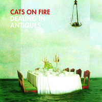 Dealing In Antiques — Cats On Fire
