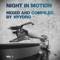 Night In Motion - Mixed And Compiled By Hyydro — сборник
