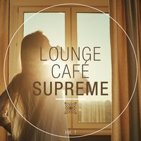 Lounge Café Supreme, Vol. 1 — сборник