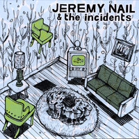 EP — Jeremy Nail & The Incidents