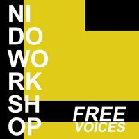 Free Voices — NIDO Workshop