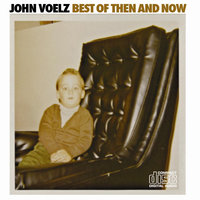 Best of Then and Now — John Voelz