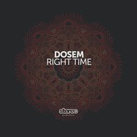 Right Time — Dosem