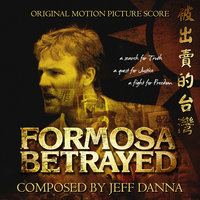 Formosa Betrayed Motion Picture Soundtrack — Jeff Danna