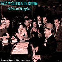 African Ripples — Fats Waller & His Rhythm