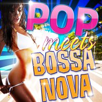 Pop Meets Bossa Nova — сборник
